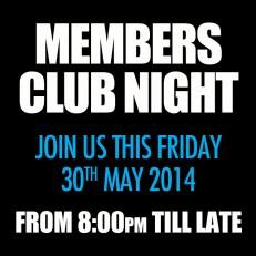 MEMBERS CLUB NIGHT