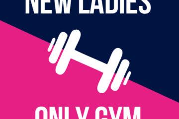 New Ladies Gym Now Open